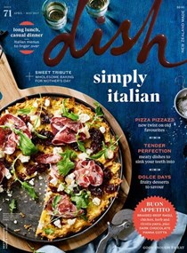 Dish Magazine, Apr/May 2017 (#71): Annual Italian Issue