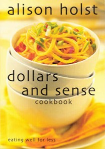 Dollars and Sense Cookbook: Eating Well for Less