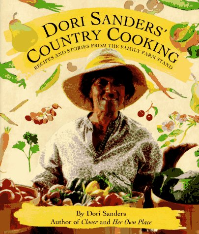 Dori Sanders' Country Cooking: Recipes and Stories from the