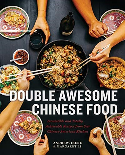 Double Awesome Chinese Food: Irresistible and Totally Achievable Recipes from Our Chinese-American Kitchen