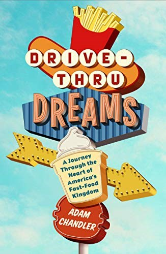 Drive-Thru Dreams: A Journey Through the Heart of America's Fast-Food Kingdom