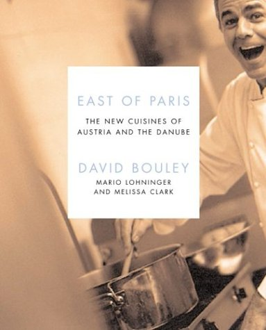 East of Paris: The New Cuisines of Austria and the Danube