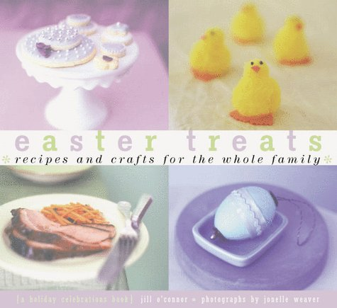 Easter Treats: Recipes And Crafts For The Whole Family