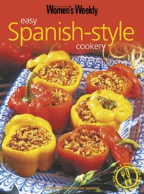 Easy Spanish Style Cookery (The Australian Women's Weekly New Essentials series)