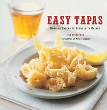 Easy Tapas: Spanish Snacks to Serve With Drinks