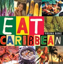 Eat Caribbean: Best of Caribbean Cookery