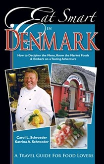 Eat Smart in Denmark: How to Decipher the Menu, Know the Market Foods & Embark on a Tasting Adventure