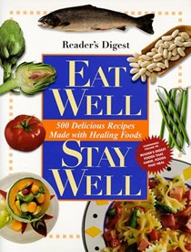 Eat Well Stay Well: Readers Digest