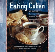 Eating Cuban: 120 Recipes from the Streets of Havana to American Shores
