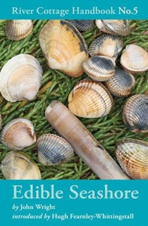 Edible Seashore (River Cottage Handbook No. 5)