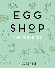 Egg Shop: The Cookbook
