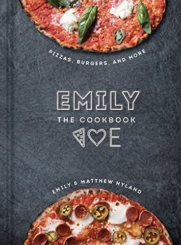 Emily: The Cookbook: Pizza, Burgers, and More