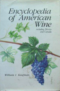 Encyclopedia of American Wine, Including Mexico and Canada