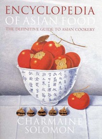 Encyclopedia of Asian Food: The Definitive Guide to Asian Cookery