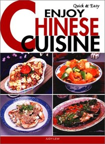 Enjoy Chinese Cuisine (Quick and Easy series)