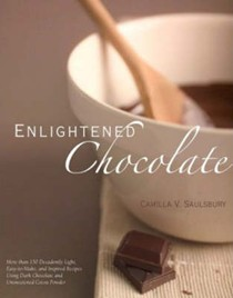 Enlightened Chocolate: More Than 150 Decadently Light, Easy-To-Make, And Inspired Recipes Using Dark Chocolate and Unsweetened Cocoa Powder