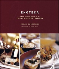 Enoteca: Simple Delicious Recipes in the Italian Wine Bar Tradition