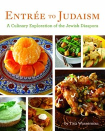 Entrée to Judaism: A Culinary Exploration of the Jewish Diaspora