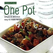 Essentials Cooking: One Pot (Simple & Delicious Easy-to-make Meals)