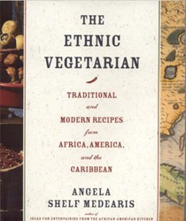 Ethnic Vegetarian: Traditional And Modern Recipes From Africa, America, And The Caribbean