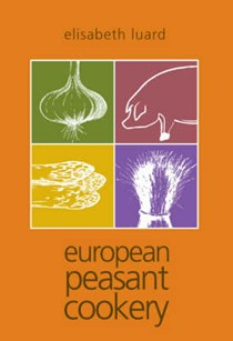 European Peasant Cookery (Revised)