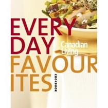 Everyday Favourites: Canadian Living's 30th Anniversary Cookbook 2005