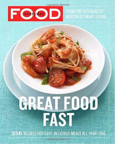 Everyday Food: Great Food Fast