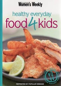Everyday Healthy Food 4 Kids