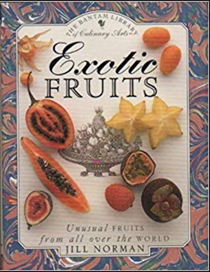 Exotic Fruits (Bantam Library of Culinary Arts Series): Unusual Fruits from All Over the World
