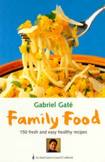 Family Food: 150 Fresh and Easy Healthy Recipes