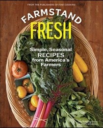Farmstand Fresh: Simple, Seasonal Recipes from America's Farmers (Summer 2014)