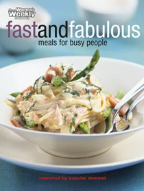 Fast and Fabulous: Meals for Busy People