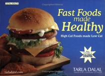 Fast Food Made Healthy: High Cal Foods Made Low Cal