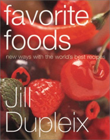 Favorite Foods: New Ways with the World's Best Recipes