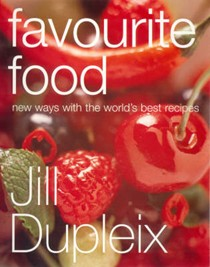 Favourite Food: New Ways with the World's Best Recipes