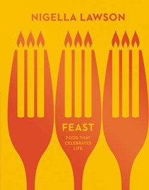 Feast: Food That Celebrates Life