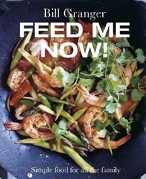 Feed Me Now!: Fantastic Family Food