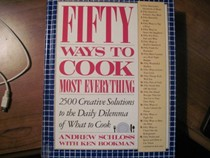Fifty Ways To Cook Most Everything