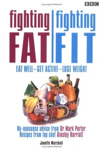 Fighting Fat, Fighting Fit: Eat Well, Get Active, Lose Weight