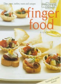 Finger Food Number 1: Dips, Pates, Tartlets, Toasts and Canapes