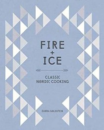 Fire + Ice: Classic Nordic Cooking