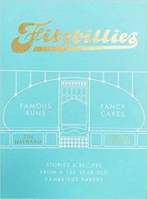 Fitzbillies: Stories & Recipes from a 100-Year-Old Cambridge Bakery