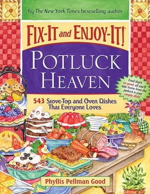 Fix-It and Enjoy-It Potluck Heaven: 600 Stove-Top and Oven Dishes That Everyone Loves