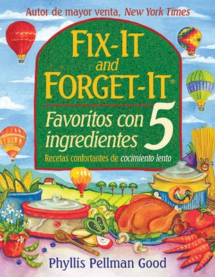 Fix It And Forget It Favoritos Con 5 Ingredientes: Recetas Confortantes de Cocimiento Lento