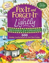 Fix-It and Forget-It Lightly: Revised and Updated: 600 Healthy Low-Fat Recipes for Your Slow Cooker