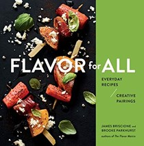 Flavor for All: Everyday Recipes & Creative Pairings
