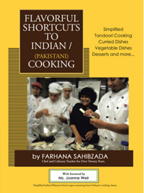 Flavorful Shortcuts to Indian / (Pakistani) Cooking: Simplified Tandoori Cooking Curried Dishes Vegetable Dishes Desserts and More...