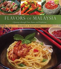 Flavors of Malaysia: A Journey Through Times, Tastes and Traditions