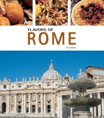 Flavors of Rome: And the Provinces of Lazio