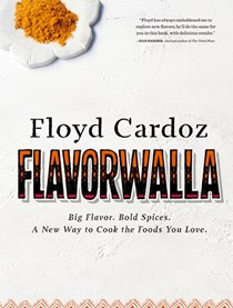 Flavorwalla: Big Flavor. Bold Spices. A New Way to Cook the Foods You Love.